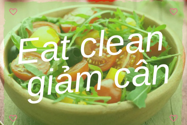 eat clean giảm cân ,thực đơn eat clean giảm cân ,chế độ ăn eat clean giảm cân ,ăn eat clean giảm cân ,thực đơn eat clean giảm cân cấp tốc ,giảm cân bằng eat clean ,cách ăn eat clean giảm cân ,giảm cân theo chế độ eat clean ,giảm cân với eat clean ,clean eating giảm cân